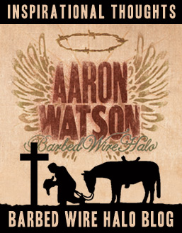 Aaron Watson Barbed WIre Halo Blog